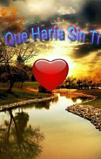 Que Haria Sin Ti