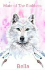 Mate of The Goddess ✔ by BellaValentine777