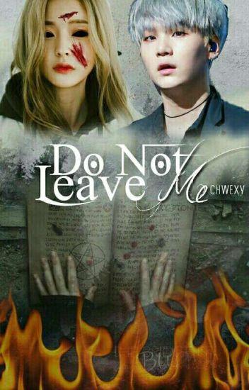 ❝Do Not Leave Me❞ ❧ myg [Revisão]