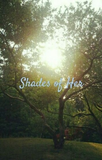 Shades Of Her