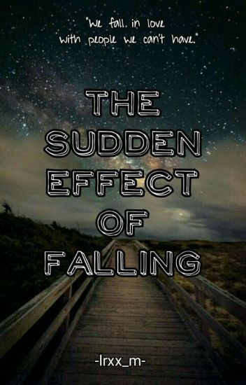 The Sudden Effect of Falling