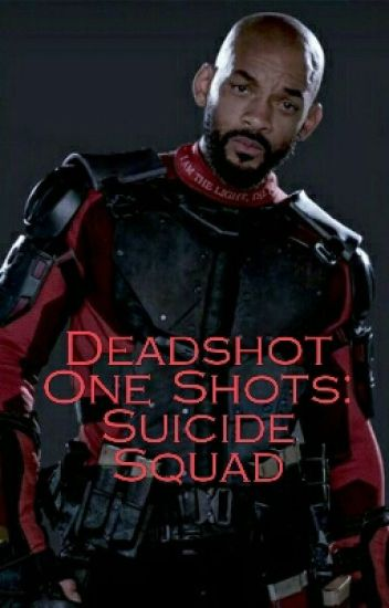 Deadshot One Shots: Suicide Squad
