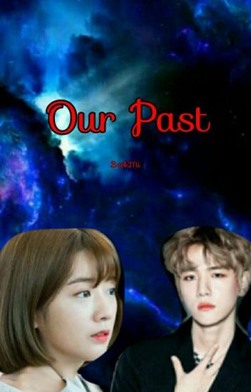 Our Past (Currently Editing)