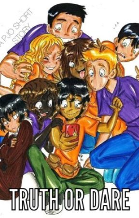 Truth or Dare- Percy Jackson Fanfic - Truth or Dare - Page 3 - Wattpad
