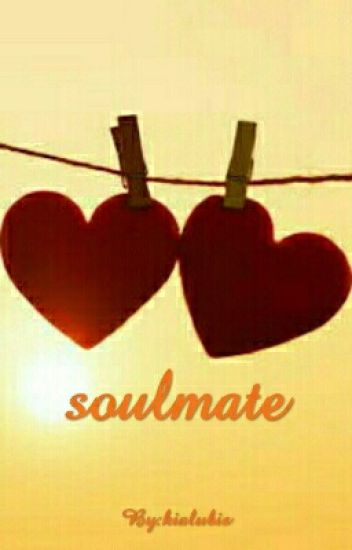 Soulmate ( Complete )