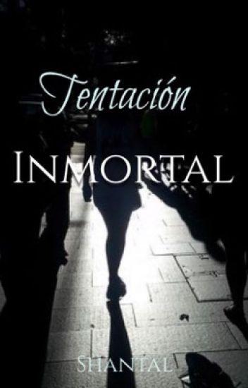Tentación Inmortal.