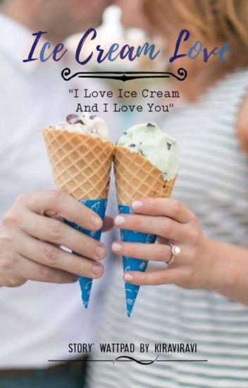 Ice Cream Love [COMPLETE]
