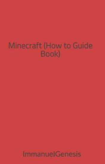 Minecraft (How to Guide Book) - Immanuel Genesis R  Sulit