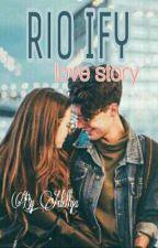 Rio Ify Story Oneshoot by Ayara_Haling