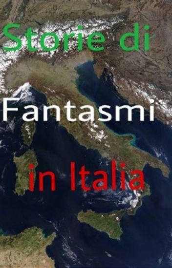 """Storie di """"Fantasmi"""" in Italia"""