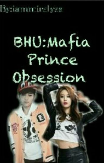 BHU:Mafia prince obsession