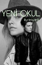 YENİ OKUL by itsmeHiray