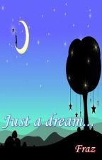 Just a Dream by -Fraz-