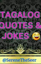 TAGALOG QUOTES & JOKES by SereneTheSeer
