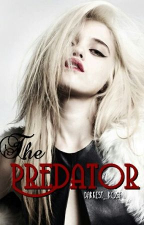 The Predator by Darkest_Rose
