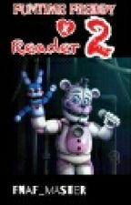 Mr.Funtime: Funtime Freddy x Reader #2 by Fnaf_Master