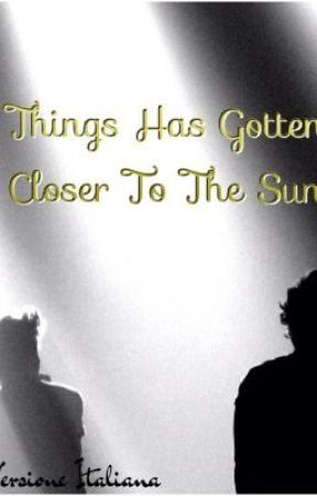 Things Has Gotten Closer To The Sun (italian version) LARRY by loveisintheair95