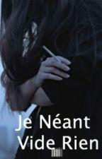 Je Néant Vide Rien by Alice-Merveille