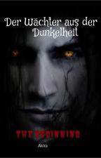 Der Wächter aus der Dunkelheit by HikariYukiwa