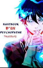 Rant Book d'un psychopathe by Paulodu13
