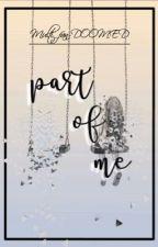 Part of me (Michaeng story) by Multi_fan-DOOMED