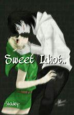 Sweet Idiot..{YAOI}✔ZAKOŃCZONE✔ by -Shadey-