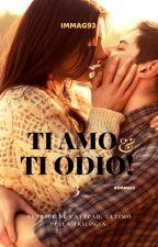 Ti amo e ti odio! 3 by ImmaG93