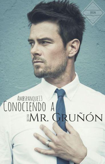 Conociendo a Mr. Gruñon