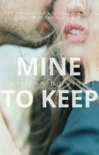 MINE TO KEEP: Billionaire's Candice by lovestarstoomuch