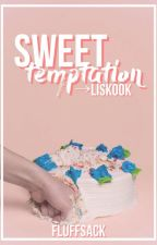Sweet Temptation | liskook by fluffsack