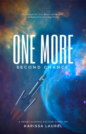 One More Second Chance: A Sci Fi Short Sory by KarissaLaurel