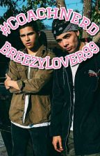 #CoachNerd || Alex Aiono & William Singe Fanfic by BreezyLover99