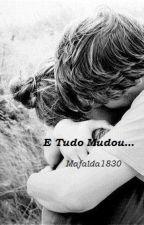 E Tudo Mudou... (Harry Styles' fanfiction) by Mafalda1830