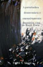 A perturbadora, excessiva e desnecessariamente dramática sina de Emyli Erwin by CarolAlemi