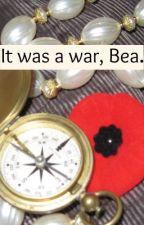 It was a War, Bea by CarolinaC