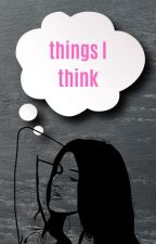 things I think by paxsionate