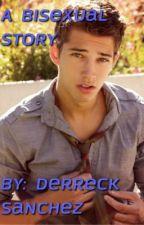 A Bisexual Story (BoyxBoyxGirl) by DerreckSanchez