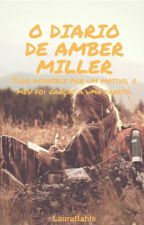 O Diário De Amber Miller by laurabahls