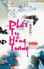 [BHTT - Edit] [NP] Phất Tụ Hồng Trang  by PhuongHoang644