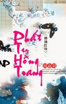 [BHTT - Edit] [NP] Phất Tụ Hồng Trang