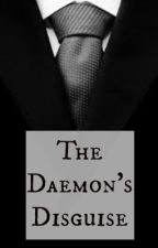 The Daemon's Disguise (Sequel to He Was A Dog + previously Out There) by MillionLaughsAMinute