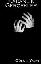Karanlık Gerçekler  by gzmnur581