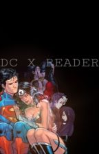 DC x Reader by DestielAngels