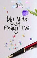 Mi vida en Fairy tail [PAUSADA] by fairytail13wendym