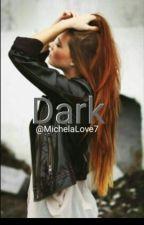 Dark by MichelaLove7