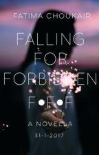 Falling For Forbidden by FatimaChokair