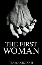The first woman. by TeresaCecinati
