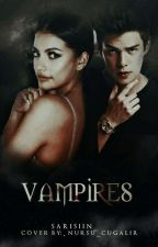 Vampires(Düzenlendi) by Sarisiin_