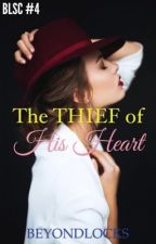 BLSC #4 : The Thief To His Heart by beyondlocks