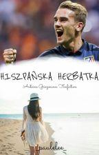 Hiszpańska Herbatka || Antoine Griezmann by shut_up_im_queen